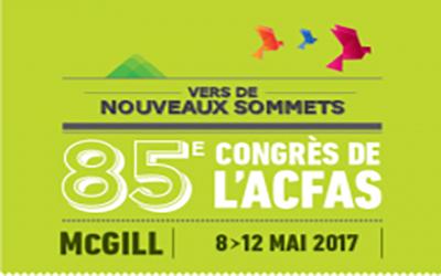 Vers de nouveaux sommets – 85e Congrès de l'ACFAS (McGill 2017)