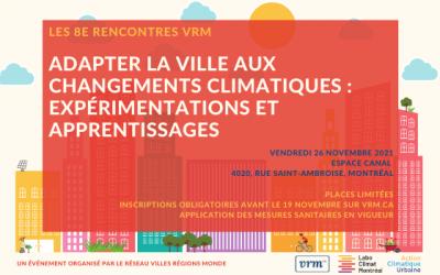 Les 8e Rencontres VRM – Adapter la ville aux changements climatiques : expérimentations et apprentissages