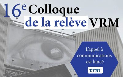 Appel à communications – 16e Colloque de la Relève VRM