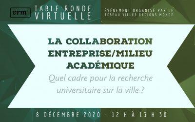 Table ronde virtuelle – La collaboration entreprise-milieu académique : quel cadre pour la recherche universitaire sur la ville ?