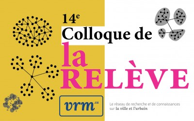 2017-06-01 / 14e Colloque de la relève VRM  – Lire, comprendre et interpréter la ville